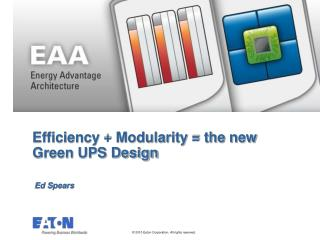 Efficiency + Modularity = the new  Green UPS Design