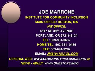 JOE MARRONE INSTITUTE FOR COMMUNITY INCLUSION MAIN OFFICE: BOSTON, MA NW OFFICE: 4517 NE 39TH AVENUE PORTLAND, OR 97211-