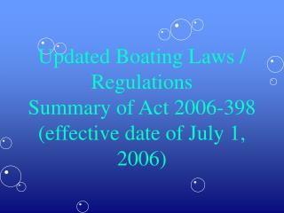 Updated Boating Laws / Regulations Summary of Act 2006-398 (effective date of July 1, 2006)