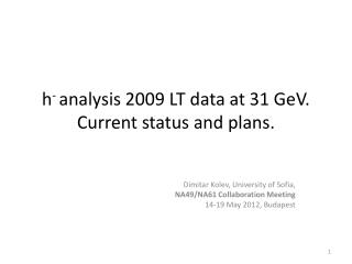 h -  analysis 2009 LT data at 31 GeV. Current status and plans.