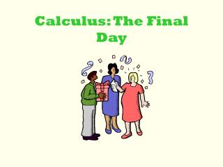 Calculus: The Final Day