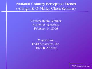 National Country Perceptual Trends Albright  O Malley Client Seminar