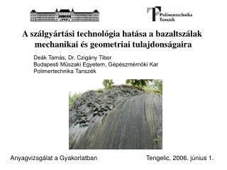 A szálgyártási technológia hatása a bazaltszálak  mechanikai és geometriai tulajdonságaira