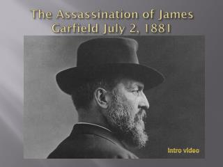 The Assassination of James Garfield July 2, 1881