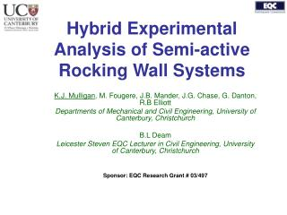 Hybrid Experimental Analysis of Semi-active Rocking Wall Systems