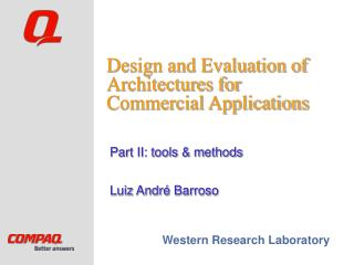 Design and Evaluation of Architectures for Commercial Applications