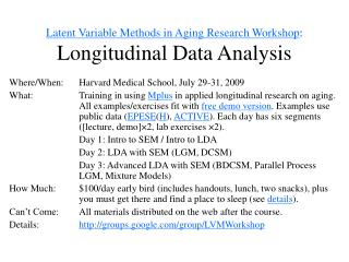 Latent Variable Methods in Aging Research Workshop : Longitudinal Data Analysis