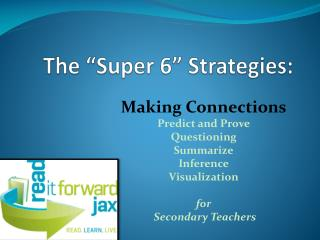"The ""Super 6"" Strategies:"
