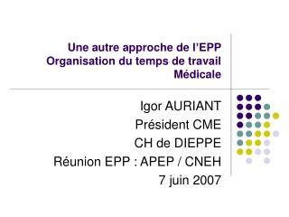 Une autre approche de l'EPP Organisation du temps de travail Médicale