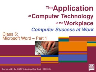 The Application of  Computer Technology in the Workplace Computer Success at Work