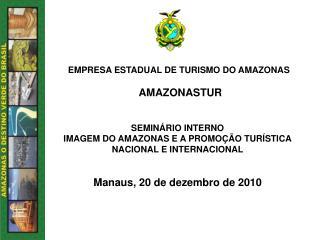 EMPRESA ESTADUAL DE TURISMO DO AMAZONAS AMAZONASTUR