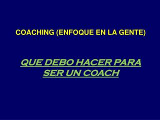 COACHING (ENFOQUE EN LA GENTE)