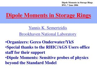 Dipole Moments in Storage Rings