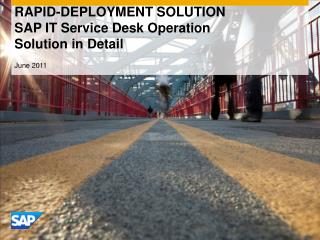 RAPID-DEPLOYMENT SOLUTION  SAP IT Service Desk Operation  Solution in Detail