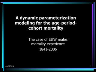 A dynamic parameterization  modeling for the age-period-cohort mortality