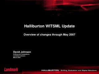 Halliburton WITSML Update Overview of changes through May 2007