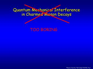 Quantum Mechanical Interference in Charmed Meson Decays