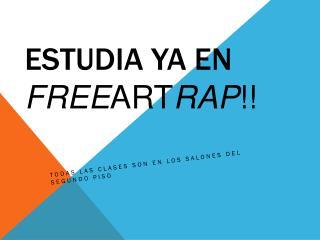 Estudia ya en  Free Art Rap !!