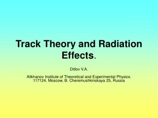 Track Theory and Radiation Effects .