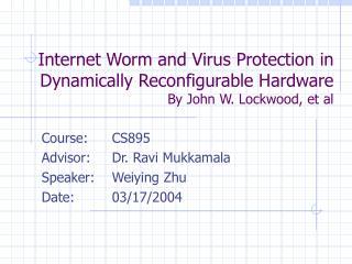 Course:CS895 Advisor: Dr. Ravi Mukkamala Speaker:Weiying Zhu Date:03/17/2004