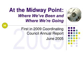 At the Midway Point:  Where We've Been and  Where We're Going