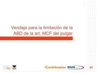 Vendaje para la limitaci�n de la  ABD de la art. MCF del pulgar