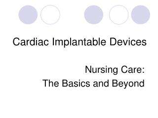 Cardiac Implantable Devices
