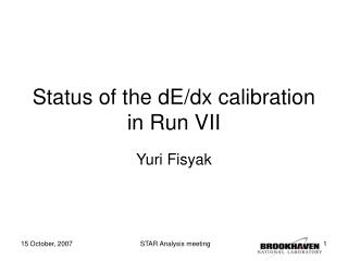 Status of the dE/dx calibration in Run VII