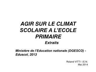 AGIR SUR LE CLIMAT SCOLAIRE A L'ECOLE PRIMAIRE