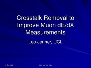 Crosstalk Removal to Improve Muon dE/dX Measurements