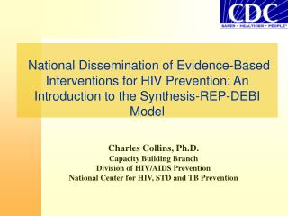 Charles Collins, Ph.D. Capacity Building Branch Division of HIV/AIDS Prevention