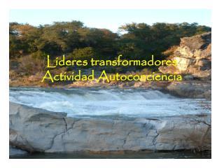 Lideres transformadores Actividad Autoconciencia