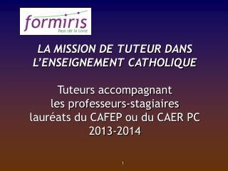 LA MISSION DE TUTEUR DANS  L'ENSEIGNEMENT CATHOLIQUE Tuteurs accompagnant