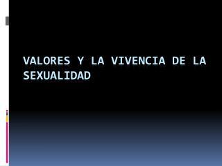 Valores y la vivencia de la sexualidad