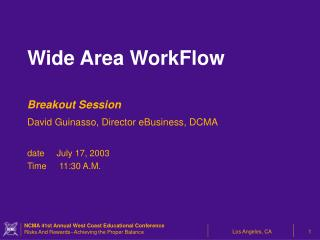 Breakout Session  David Guinasso, Director eBusiness, DCMA date     July 17, 2003 Time	11:30 A.M.