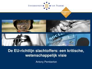 De EU-richtlijn slachtoffers: een kritische, wetenschappelijk visie