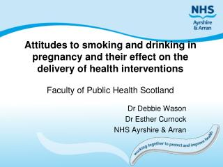 Dr Debbie Wason Dr Esther Curnock NHS Ayrshire & Arran
