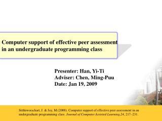 Presenter: Han, Yi-Ti Adviser: Chen, Ming-Puu Date: Jan 19, 2009