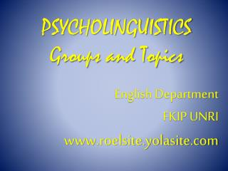 PSYCHOLINGUISTICS  Groups and Topics
