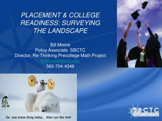 PLACEMENT & COLLEGE READINESS: SURVEYING THE LANDSCAPE