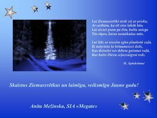 Lai Ziemassvētki sirdi vij ar prieku, Ar cerībām, ka rīt viss labāk būs;