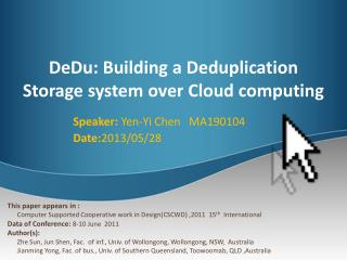 DeDu : Building a  Deduplication  Storage system over Cloud computing