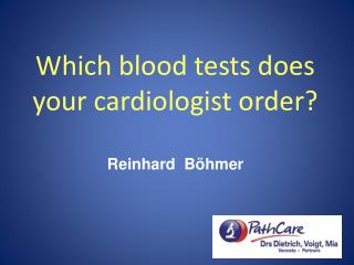 Which blood tests does your cardiologist order?