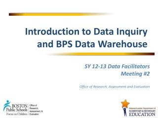 Introduction to Data Inquiry and BPS Data Warehouse