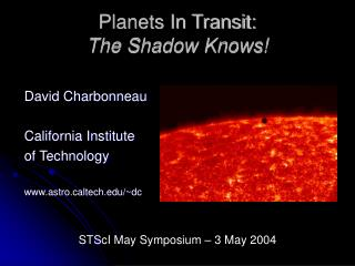 Planets In Transit: The Shadow Knows!