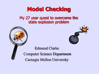 Model Checking   My 27 year quest to overcome the  state explosion problem