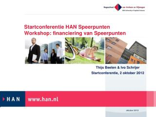 Startconferentie HAN Speerpunten Workshop: financiering van Speerpunten