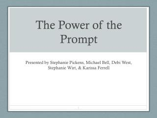 The Power of the Prompt
