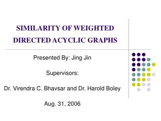 SIMILARITY OF WEIGHTED DIRECTED ACYCLIC GRAPHS