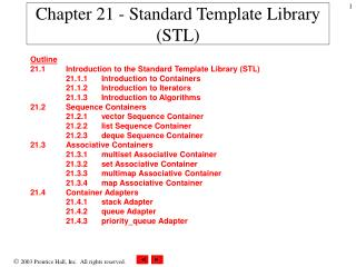 Chapter 21 - Standard Template Library (STL)